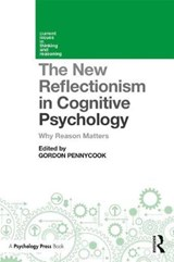 New Reflectionism in Cognitive Psychology | Gordon Pennycook |