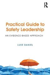 Practical Guide to Safety Leadership | Luke Daniel |