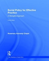 Social Policy for Effective Practice | Rosemary Kennedy Chapin |