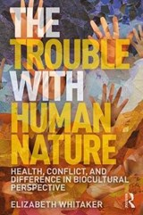 Trouble with Human Nature | Elizabeth D Whitaker |