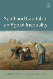Spirit and Capital in an Age of Inequality | Robert P. Jones |