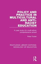Policy and Practice in Multicultural and Anti-racist Education | Peter Foster |