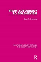 From Autocracy to Bolshevism | Baron P. Graevenitz |