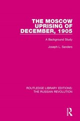 The Moscow Uprising of December | Joseph L. Sanders |