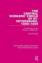 The Central Workers' Circle of St. Petersburg 1889-1894 | Michael Share |
