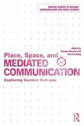 Place, Space, and Mediated Communication | Carolyn Marvin |