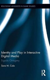 Identity and Play in Interactive Digital Media | Sara M. Cole |