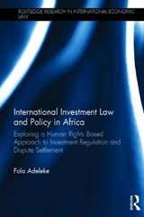 International Investment Law and Policy in Africa | Fola Adeleke |