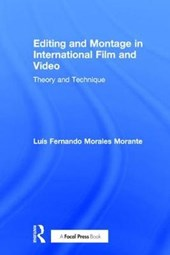 Editing and Montage in International Film and Video | Luís Fernando Morales Morante |