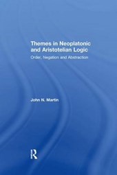 Themes in Neoplatonic and Aristotelian Logic
