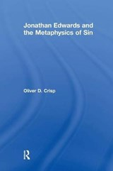Jonathan Edwards and the Metaphysics of Sin | Oliver D. Crisp |
