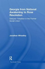 Georgia from National Awakening to Rose Revolution | Jonathan Wheatley |