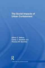 The Social Impacts of Urban Containment | Nelson, Arthur C. ; Dawkins, Casey J. |