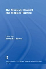 The Medieval Hospital and Medical Practice | auteur onbekend |