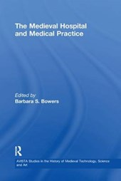 The Medieval Hospital and Medical Practice