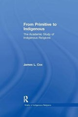 From Primitive to Indigenous | James L. Cox |