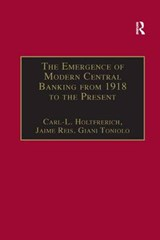 The Emergence of Modern Central Banking from 1918 to the Present | Carl-L Holtfrerich |