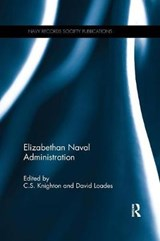 Elizabethan Naval Administration | Knighton, C. S. ; Loades, David |