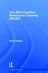 Very Brief Cognitive Behavioural Coaching (VBCBC) | Windy Dryden |