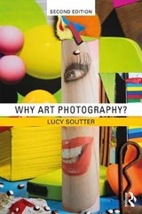 Why Art Photography? | Lucy Soutter |