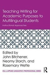 Teaching Writing for Academic Purposes to Multilingual Students | John Bitchener |