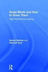 Great Minds and How to Grow Them | Berliner, Wendy ; Eyre, Deborah |