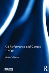 Aid Performance and Climate Change | Julian Caldecott |