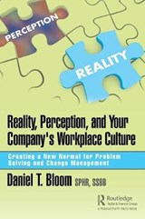 Reality, Perception, and Your Company's Workplace Culture | Daniel (daniel Bloom & Associates, Inc., Largo, Florida, Usa) Bloom |