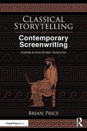 Classical Storytelling and Contemporary Screenwriting | Brian Price |