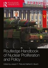 Routledge Handbook of Nuclear Proliferation and Policy | Joseph Pilat |