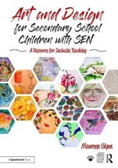 Art and Design for Secondary School Children with SEN | Maureen Glynn |