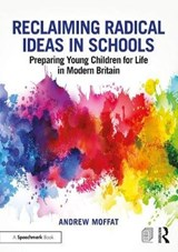 Reclaiming Radical Ideas in Schools | Andrew Moffat |