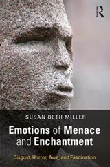 Emotions of Menace and Enchantment | Susan Beth Miller |