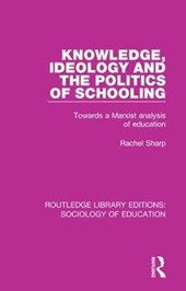 Knowledge, Ideology and the Politics of Schooling