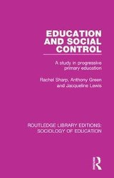 Education and Social Control | Sharp, Rachel ; Green, Anthony ; Lewis, Jacqueline |