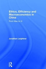 Ethics, Efficiency and Macroeconomics in China | Jonathan Leightner |
