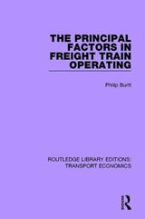 The Principal Factors in Freight Train Operating | Philip Burtt |