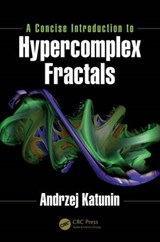 A Concise Introduction to Hypercomplex Fractals | Andrezej Katunin |