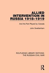 Allied Intervention in Russia 1918-1919 | John Swettenham |