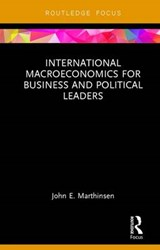 International Macroeconomics for Business and Political Leaders | John E. Marthinsen |