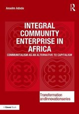 Integral Community Enterprise in Africa | Anselm Adodo |