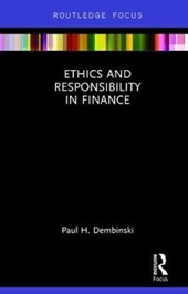 Ethics and Responsibility in Finance | Paul H. Dembinski |