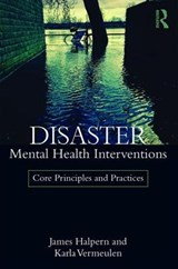 Disaster Mental Health Interventions | Halpern, James ; Vermeulen, Karla |