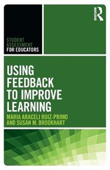 Using Feedback to Improve Learning | Ruiz-Primo, Maria Araceli ; Brookhart, Susan M. |
