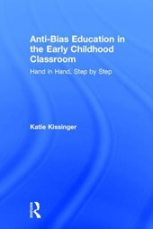 Anti-Bias Education in the Early Childhood Classroom | Katie Kissinger |