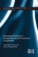 Emerging Practices in Intergovernmental Functional Assignment | Ferrazzi, Gabriele ; Rohdewohld, Rainer |