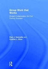 Group Work That Works | Vermette, Paul J. ; Kline, Cynthia L. |