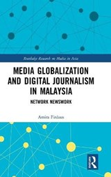 Media Globalization and Digital Journalism in Malaysia | Amira Firdaus |
