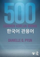 500 Common Korean Idioms | Danielle Pyun |