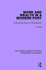 Work and Wealth in a Modern Port | P. Ford |